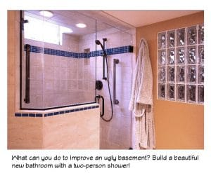A new basement bathroom adds value and enjoyment