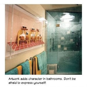 Bathroom artwork adds character, don't be afraid to use it.